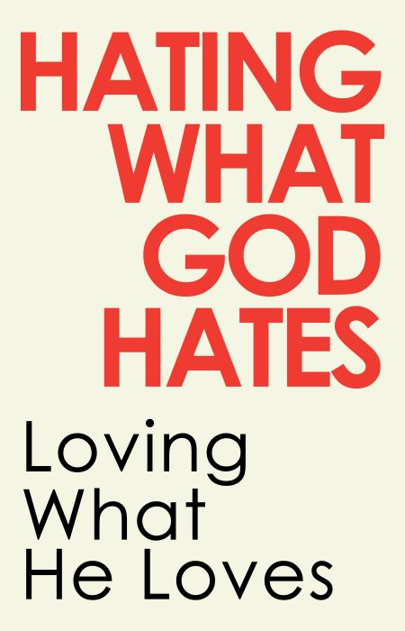 Hating What God Hates Cover 2A- HolySmorgasBlog